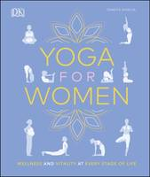 Yoga for Women, Wellness and Vitality at Every Stage of Life