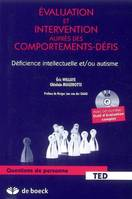Evaluation et intervention auprès des comportements-défis / déficience intellectuelle et-ou autisme