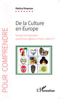 De la culture en Europe, De quoi est-il question quand nous agitons ce mot