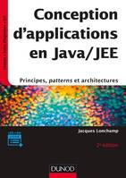 Conception d'applications en Java/JEE - 2e éd. - Principes, patterns et architectures, Principes, patterns et architectures