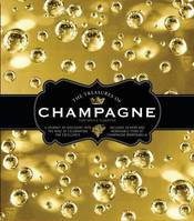 The Treasures of Champagne (Anglais), A journey of discovery into the wine of celebration par excellence - includes 20 rare and removable items of Champagne Memorbilia
