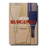 THE 100: BURGUNDY EXCEPTIONAL WINES TO BUILD A DREAM CELLAR, Exceptional wines to build a dream cellar