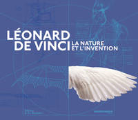 Léonard de Vinci / la nature et l'invention