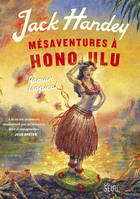 Mésaventures à Honolulu, Roman tropical