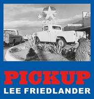 Lee Friedlander Pickup /anglais