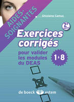 Modules 1 à 8 / exercices corrigés pour les aides-soignantes, modules 1 à 8, exercices corrigés