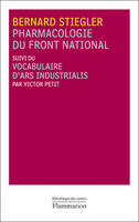 PHARMACOLOGIE DU FRONT NATIONAL SUIVI DU VOCABULAIRE D'ARS INDUSTRIALIS - SUIVI DE VOCABULAIRE D'ARS