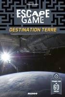 Escape game : destination Terre, Destination Terre