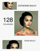 DAVID BAILEY: 117 POLAROIDS /ANGLAIS
