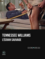 Tennessee Williams, L'écran sauvage