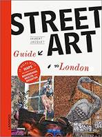 STREET ART GUIDE TO LONDON (ENGLISH EDITION) /ANGLAIS