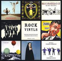ROCKS VINYLS, histoire subjective du rock à travers 50 ans de vinyles