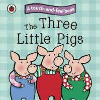 The Three Little Pigs: Touch And Feel Fairy Tales, Livre relié