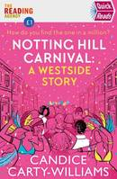 Notting Hill Carnival (Quick Reads), A West Side Story