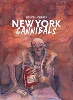 New York cannibals / Edition Noir & Blanc