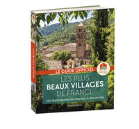 Les plus beaux villages de France / le guide officiel : 155 destinations de charme à découvrir