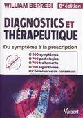 Diagnostics & thérapeutique / guide pratique du symptôme à la prescription