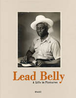 LEAD BELLY: A LIFE IN PICTURES /ANGLAIS