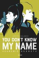 You don't know my name, Tome 02, Académie secrète