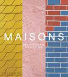 Maisons, Architectures d'exception