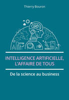 Intelligence artificielle, l'affaire de tous, De la science au business