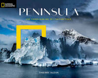Peninsula / une vision sublime de l'Antarctique
