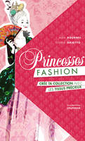 PRINCESSES FASHION. CREE TA COLLECTION AVEC LES TI