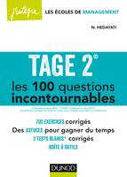 TAGE 2® Les 100 questions incontournables - 700 exercices corrigés, 700 exercices corrigés