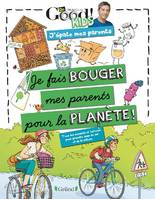 Dr Good ! Kids - J'épate mes parents - Je fais bouger mes parents pour la planète