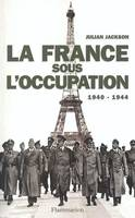 La France sous l'occupation 1940-1944, 1940-1944