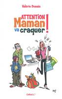 Attention maman va craquer !