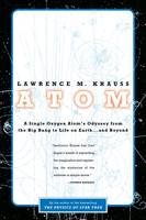 Atom, An Odyssey from the Big Bang to Life on Earth...and Beyond