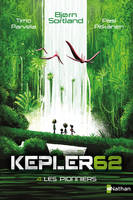 KEPLER62 - TOME 4 LES PIONNIERS - VOLUME 04