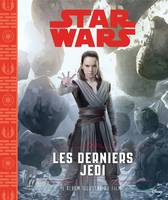 STAR WARS - Episode VIII, Les Derniers Jedi - L'album illustré du film, .