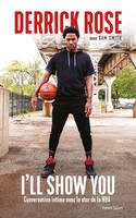 Derrick Rose : I'll Show You, Conversation intime avec la star de la NBA