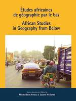 Études africaines de géographie par le bas, African Studies in Geography from Below