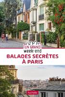Guide Un Grand Week-end Balades secrètes à Paris
