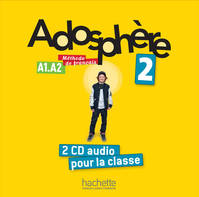 Adosphère 2 : CD audio classe (x2), Adosphère 2 : CD audio classe (x2)