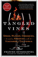 Tangled Vines (Anglais), Greed, Murder, Obsession, and an Arsonist in the Vineyards of California