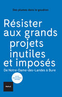 RESISTER AUX GRANDS PROJETS IN