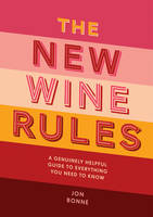The New Wine Rules (Anglais), A genuinely helpful guide to everything you need to know