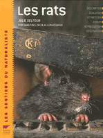 Les rats / description, évolution, répartition, moeurs, reproduction, observation, description, évolution, répartition, moeurs, reproduction, observation