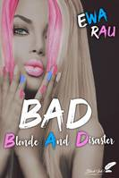 B.A.D (Blonde And Disaster)