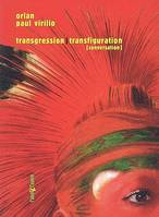 TRANSGRESSION/TRANSFIGURATION [CONVERSATIONS], conversation