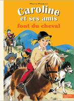 Caroline et ses amis / Caroline et ses amis font du cheval