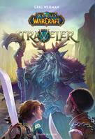 World of Warcraft, Tome 01, Traveler