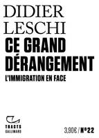 Ce grand dérangement / l'immigration en face