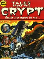 Tales from the crypt., 4, Tales from the crypt - Tome 04, Partir c'est mourir un peu...