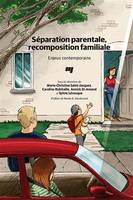 Séparation parentale, recomposition familiale, Enjeux contemporains