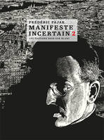 Volume II, Manifeste incertain - Tome 2